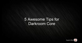 5 Awesome Tips for Darkroom Core Edition.