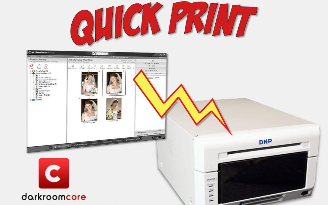 Using Quick Print in Darkroom Core