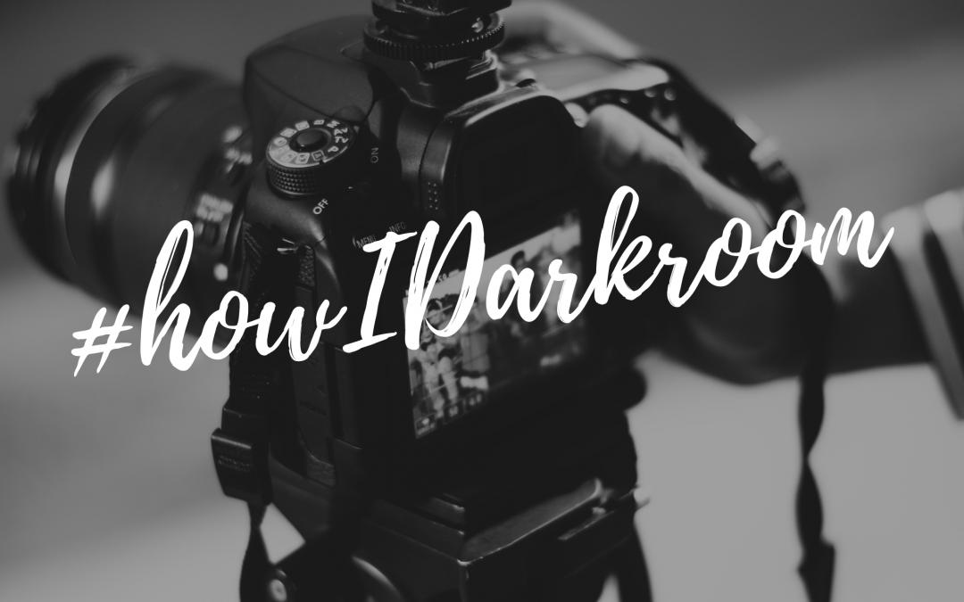 How do YOU Darkroom?